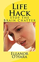Life Hack: Stop the Brain Chatter