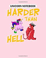 Unicorn Notebook: harder than hell unicorn scares devil  College Ruled - 50 sheets, 100 pages - 8 x 10 inches