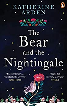 The Bear and The Nightingale: (Winternight Trilogy) by [Arden, Katherine]
