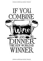 Notizbuch: Wein Alkohol Dinner Essen Wortspiel Win Geschenke 120 Seiten, A4, Blanko / Skizzen, Tagebuch