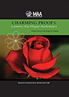 Charming Proofs: A Journey into Elegant Mathematics (Dolciani Mathematical Expositions)