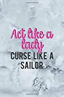 Act Like A Lady Curse Like A Sailor: Notebook Journal Composition Blank Lined Diary Notepad 120 Pages Paperback Grey Marble Cuss