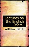 Lectures on the English Poets,