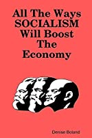 All The Ways Socialism Will Boost The Economy