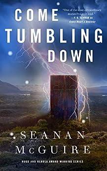 Come Tumbling Down (Wayward Children Book 5) by [McGuire, Seanan]