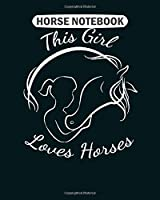 Horse  Notebook: cute horse for girls  love horses print t  College Ruled - 50 sheets, 100 pages - 8 x 10 inches
