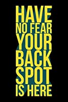 Journal: Have No Fear Backspot Back Spot Cheerleading Cheerleader Black Lined Notebook Writing Diary - 120 Pages 6 x 9