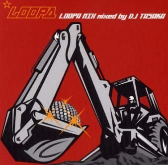 LOOPA MIX mixed by DJ TASAKA