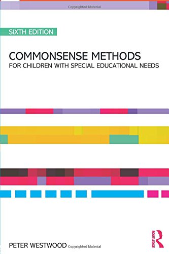 Download Commonsense Methods for Children with Special Educational Needs 0415583756