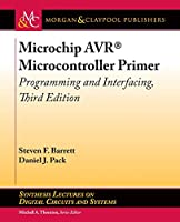 Microchip Avr Microcontroller Primer: Programming and Interfacing (Synthesis Lectures on Digital Circuits and Systems)