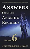 Answers From The Akashic Records - Vol 6: Practical Spirituality for a Changing World