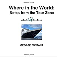 Where in the World: Notes from the Tour Zone