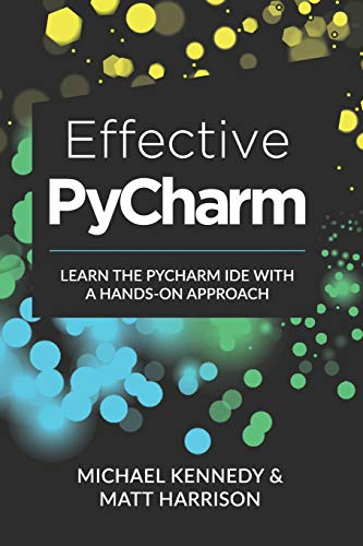 Download Effective PyCharm: Learn the PyCharm IDE with a Hands-on Approach (Treading on Python) 1095212532