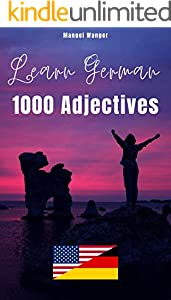 Learn German: 1000 Adjectives: Vocabulary Ebook (English - German) for Kids / Beginners & Adults I Fast & easy (English Edition)