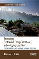 Accelerating Sustainable Energy Transition(s) in Developing Countries (Routledge Studies in Energy Transitions)