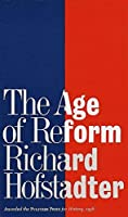 The Age of Reform by Richard Hofstadter(1960-02-12)
