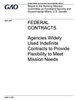 Federal Contracts: Agencies Widely Used Indefinite Contracts to Provide Flexibility to Meet Mission Needs