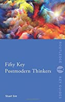 Fifty Key Postmodern Thinkers (Routledge Key Guides)