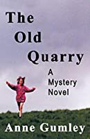 The Old Quarry: A Mystery Novel