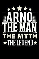 Notizbuch: Arno The Man The Myth The Legend (120 linierte Seiten als u.a. Tagebuch, Reisetagebuch fuer Vater, Ehemann, Freund, Kumpe, Bruder, Onkel und mehr)