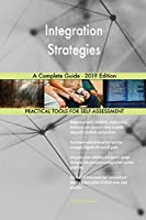 Integration Strategies A Complete Guide - 2019 Edition