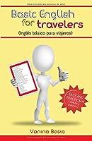 BASIC ENGLISH FOR TRAVELERS: Inglés básico para viajeros