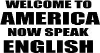 Welcome to America Now Speak Englishビニールデカールステッカーバンパー車トラックウィンドウー18インチワイド光沢シルバー色