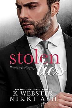 Stolen Lies (Truths and Lies Duet Book 2) by [Ash, Nikki, Webster, K]