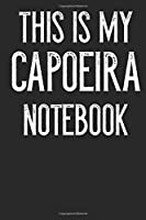 This Is My Capoeira Notebook