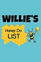 Willie's Honey Do List: Personalized Honey-Do Notebook for Men Named Willie - Cute Lined Note Book Pad - Novelty Notepad with Lines - Bee & Honey To Do List Journal for Men, Husband, Boyfriend, Newlywed or Dad for Birthday or Father's Day Gift - Size 6x9