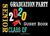 "Graduation Party Guest Book | Senior Class of 2020: 8.25"" x 6"" Class of 2020 Message Keepsake Memory Guest Log Book 