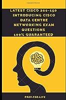 Latest CISCO 200-150  INTRODUCING CISCO DATA CENTRE NETWORKING Exam Questions.