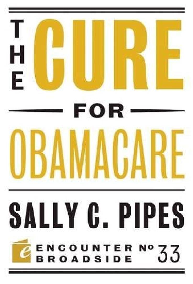はい移動するバラエティThe Cure for Obamacare (Encounter Broadsides)