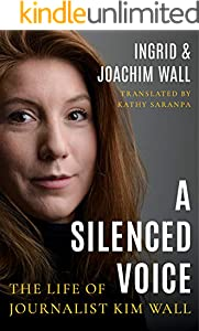 A Silenced Voice: The Life of Journalist Kim Wall (English Edition)