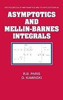 Asymptotics and Mellin-Barnes Integrals (Encyclopedia of Mathematics and its Applications) by R. B. Paris D. Kaminski(2001-09-24)