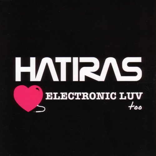 Hatiras - Electronic Luv Too