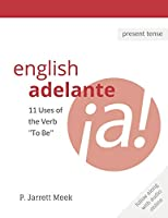 "English Adelante: 11 Uses of the Verb ""To Be"""
