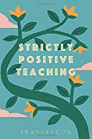 Strictly Positive Teaching