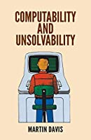 Computability and Unsolvability (Dover Books on Computer Science)