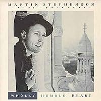 "Wholly Humble Heart - Martin Stephenson And The Daintees 7"" 45"