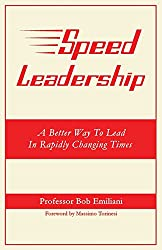Speed Leadership: A Better Way to Lead in Rapidly Changing Times