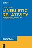 Linguistic Relativity (Applications of Cognitive Linguistics)