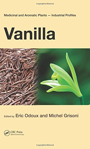 Download Vanilla (Medicinal and Aromatic Plants - Industrial Profiles) 1420083376