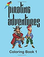 Pirating Adventures: Coloring Book (Pirating Color Book)