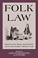 Folk Law: Essays in the Theory and Practice of Lex Non Scripta (Essays in the Theory & Practice of Lex Non Scripta)