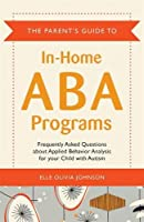 The Parent's Guide to In-Home ABA Programs