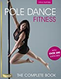 Pole Dance Fitness: The Complete Book with over 300 Exercises (English Edition)