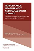 Performance Measurement and Management Control: The Relevance of Performance Measurement and Management Control Research (Studies in Managerial and Financial Accounting)