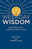 Weekday Wisdom: Daily Reflections for Leaders and Administrators