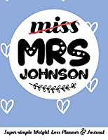 miss MRS JOHNSON Super-simple Weight Loss Planner & Journal: Food Log Journal with Diet Diary and Weight Loss Tracker Worksheets